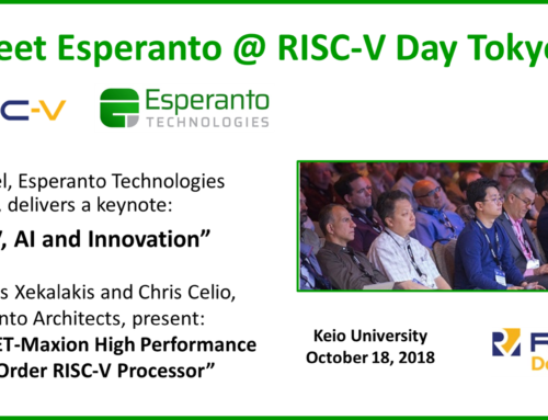 See Esperanto Technologies at the RISC-V Day Tokyo, October 2018