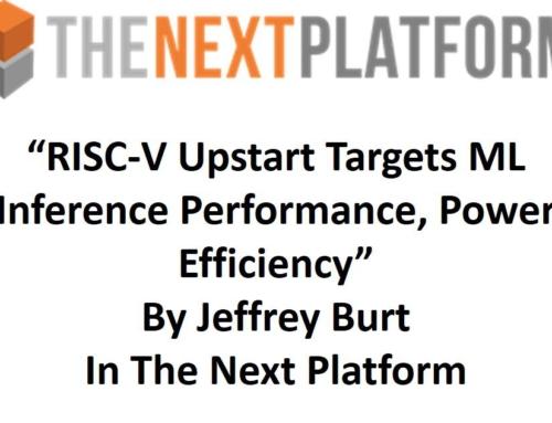 The Next Platform: RISC-V Upstart Targets ML Inference Performance, Power Efficiency